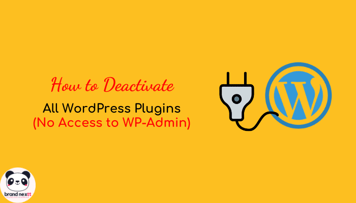 How to Deactivate all WordPress Plugins (When No Access to WP-Admin)