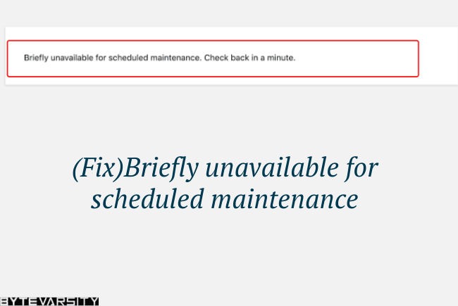 Fix Briefly Unavailable for Scheduled Maintenance
