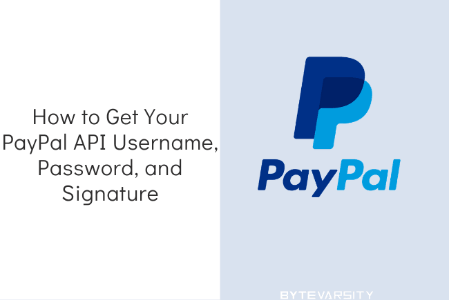 How to Get Your PayPal API Username, Password, and Signature