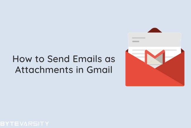 how to send email as attachments in gmail