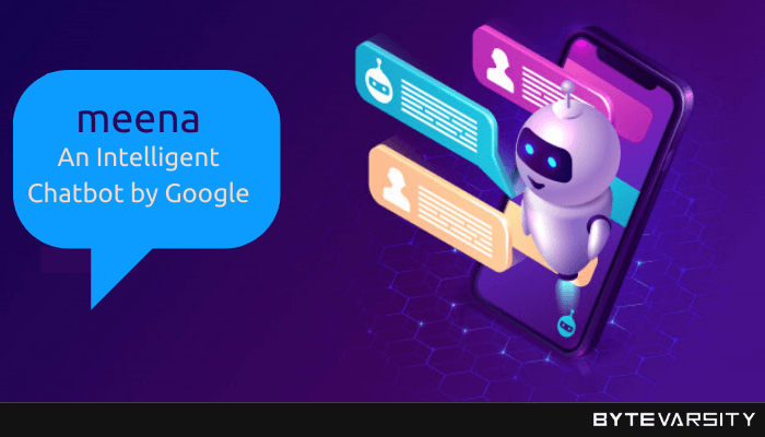 Meena, A Google Chatbot: Your New Conversational Intelligent AI Friend.