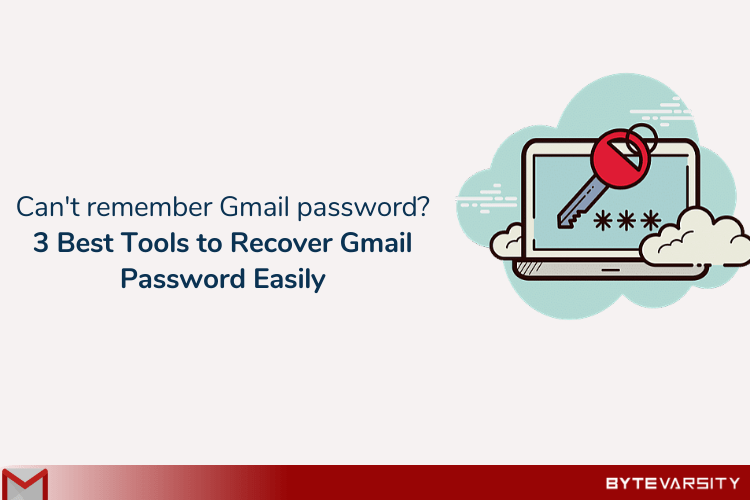 Can't Remember Gmail Password? 3 Best Tools to Recover