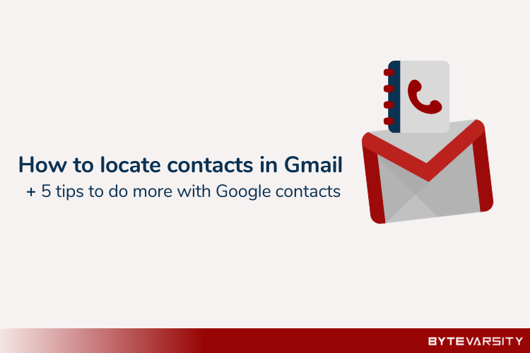 [Answered] Where is my Gmail Contact list? + 3 Gmail Contact Management Tools