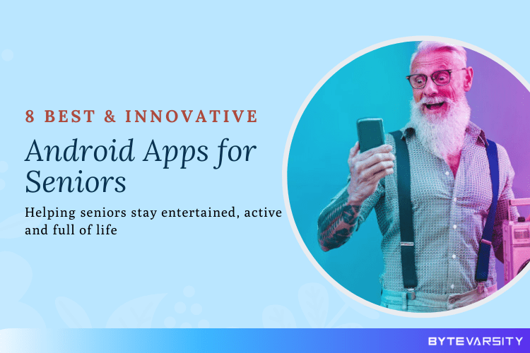 9 Innovative Android Apps for Seniors – Making elderly happy