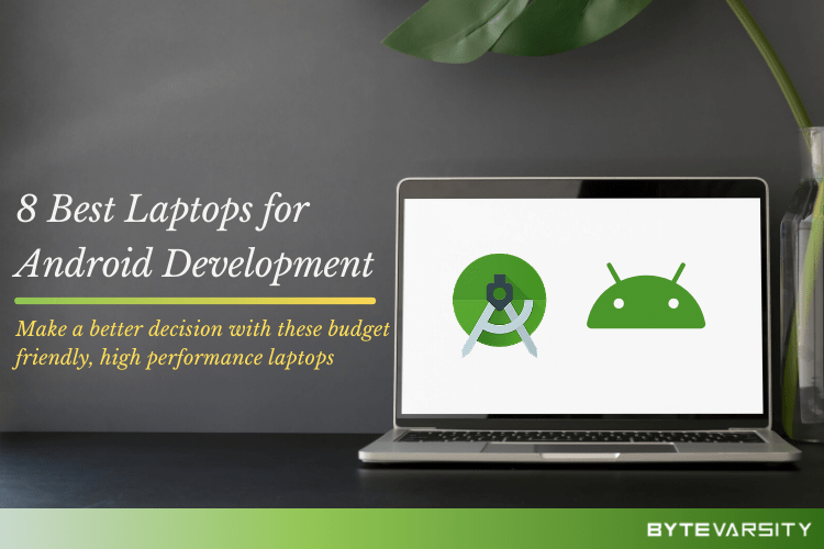 8 Best Laptops for Android App Development in 2020