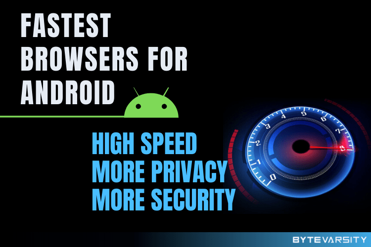 8 Fastest Browsers for Android [Updated – January 2021]