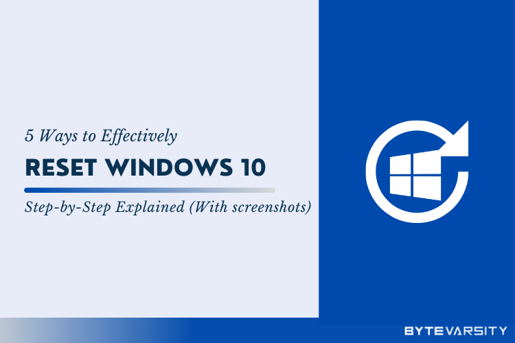 How to Reset Windows 10 Laptop? 5 Effective Ways