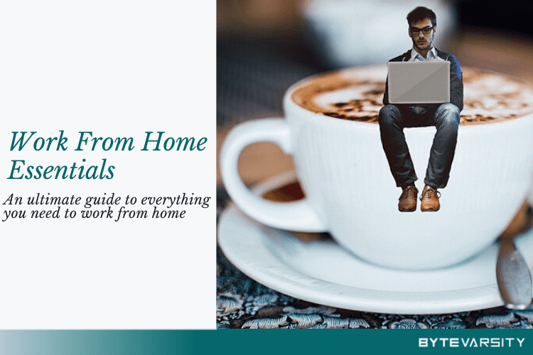 Work from Home Essentials: An Ultimate 2020 Guide