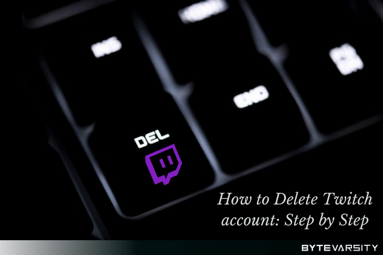 How to Delete Twitch account: Step by Step