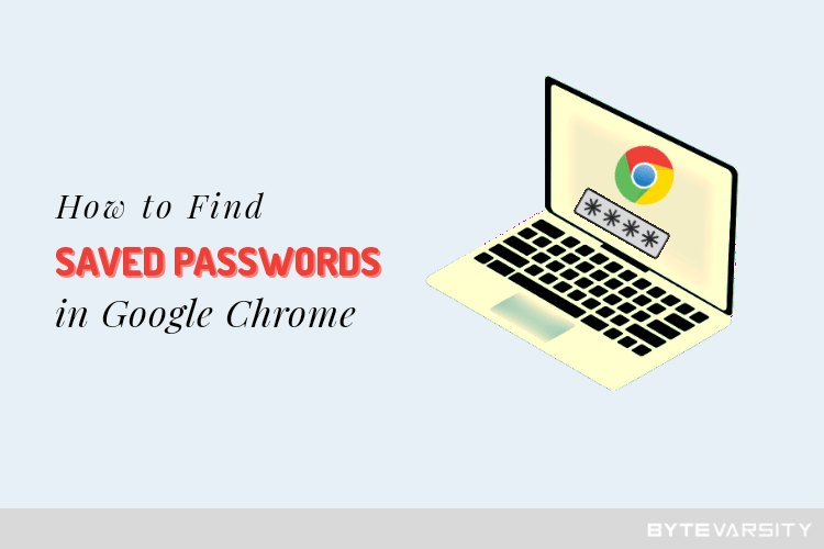 How To Find Saved Passwords in Chrome