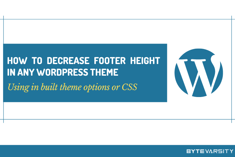 How to Reduce Footer Height in WordPress: Step-by-Step Guide