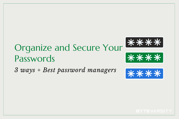 How to Organize Passwords: 3 Effective Methods