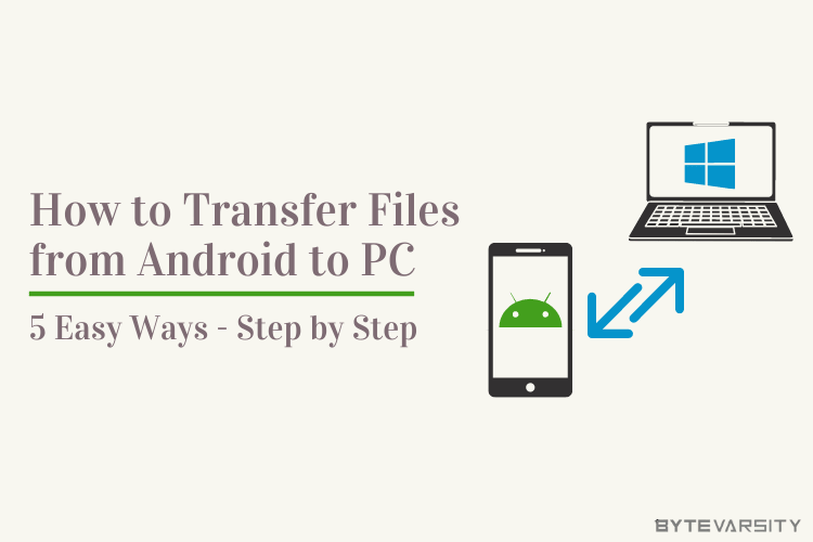 How To Transfer Files from Android to PC: 5 Quick and Simple ways