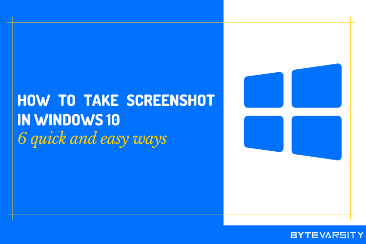 How to Take Screenshot on Windows 10: 6 Quick Ways