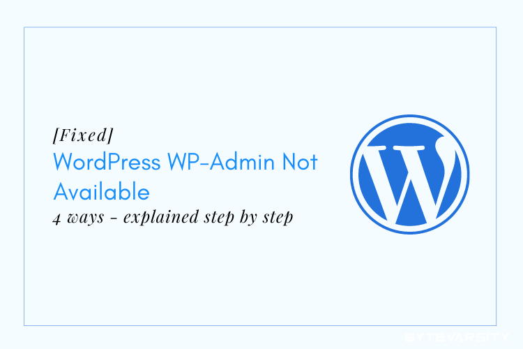 [Fixed] WordPress WP-Admin Not Available Error