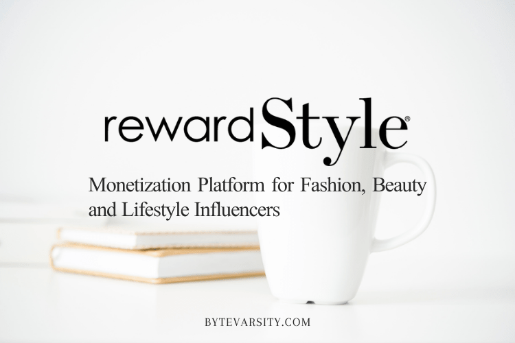 RewardStyle Review: Best for Fashion, Beauty and Lifestyle Influencers?