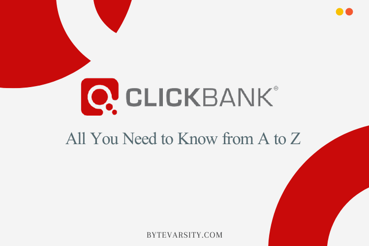 ClickBank Review: All You Need to Know from A to Z