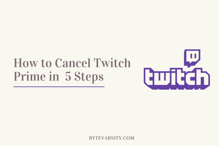 How To Cancel Twitch Prime in 5 Steps