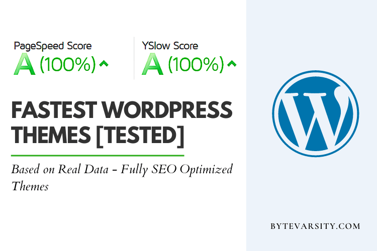 8 Fastest WordPress Themes in 2021 [With Speed Tests Score]