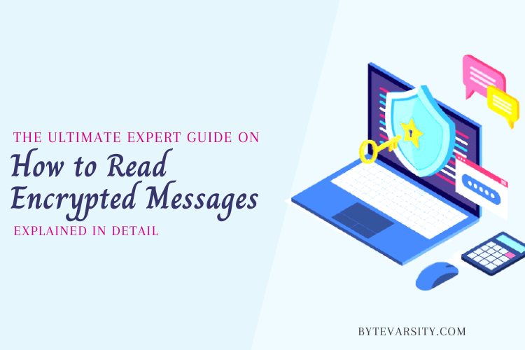 How to Read Encrypted Messages: Complete Guide [2021]
