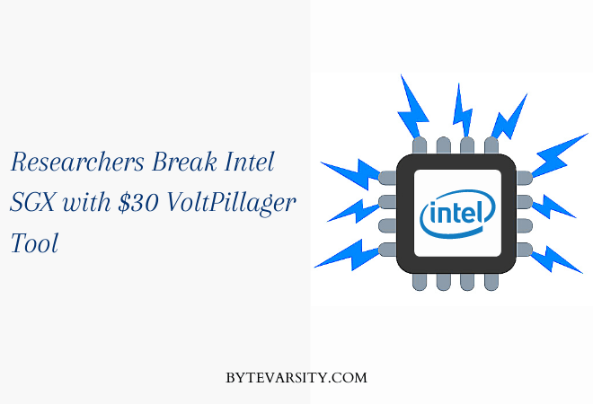 Researchers Break Intel SGX with $30 VoltPillager Tool
