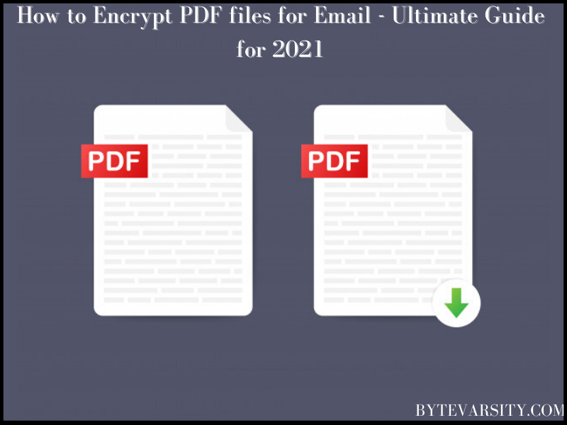 [2021] How to Encrypt PDF files for Email - Ultimate Guide