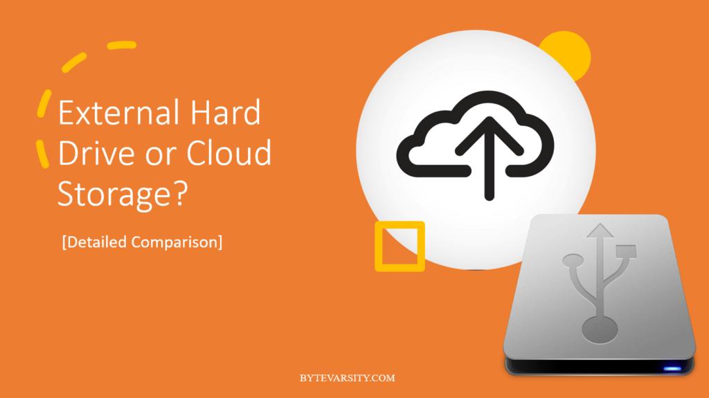 external hard drive or cloud storage